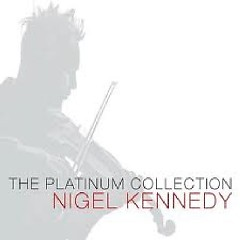 The Platinum Collection CD 1 - Nigel Kennedy,English Chamber Orchestra