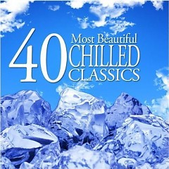 40 Most Beautiful Chilled Classics CD 3