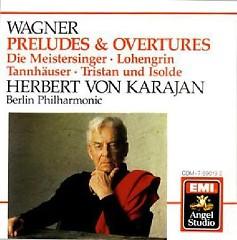 Wagner - Preludes And Overtures - Die Meistersinger, Tannhauser, Tristan Und Isolde