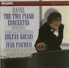Ravel - The 2 Piano Concertos, Debussy - Fantasy For Piano And Orchestra