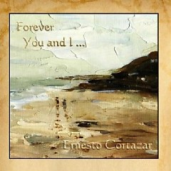 Ernesto Cortazar Collection - Forever You And I - Ernesto Cortazar