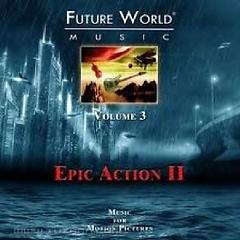 Future World Music - Volume 3 Epic Action II CD 3