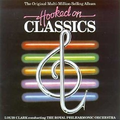Hooked On Classics Vol.1  - Louis Clark,Royal Philharmonic Orchestra