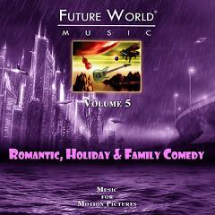 Future World Music - Volume 5 Romantic, Holiday & Family Comedy CD 1