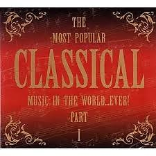 The Most Popular Classical Music In The World ... Ever Part I CD 1 No. 1