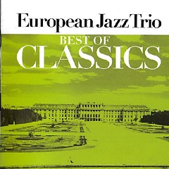 Best Of Classics CD 2 - European Jazz Trio
