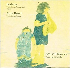 Sonatas Of Brahms And Beach  - Yuri Funahashi,Arturo Delmoni