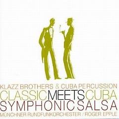 Classic Meets Cuba - Symphonic Salsa