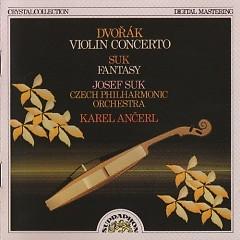 Dvorak - Violin Concerto & Suk - Fantasy - Josef Suk,Karel Ancerl