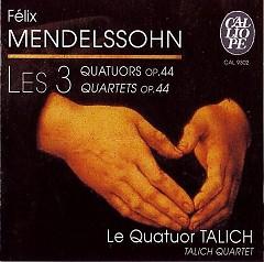 Talich Quartet - Mendelssohn, String Quartets Op. 44  - Le Quatuor Talich