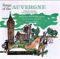 Songs Of The Auvergne CD 2 No. 2 - Pierre de la Roche,Netania Davrath