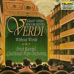 Verdi Without Words CD 2 - Erich Kunzel,Cincinnati Pops Orchestra
