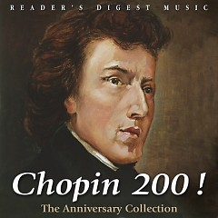 Chopin 200 ! The Anniversary Collection