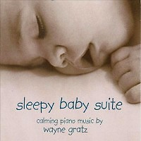 Sleepy Baby Suite	 - Wayne Gratz