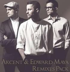 Akcent & Edward Maya Remixes Pack