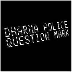 Dharma Police - Question Mark