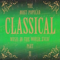 The Most Popular Classic Music In The Word... Ever Part II CD 1 No. 1