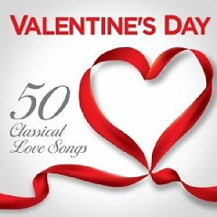 Valentine's Day - 50 Classical Love Songs (No. 1)