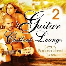 Guitar Chill Out Lounge Vol.2 - Beauty Balearic Island Tunes (No. 1)