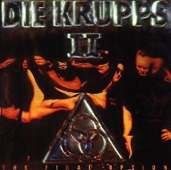 Die Krupps - II - The Final Option  - Die Krupps
