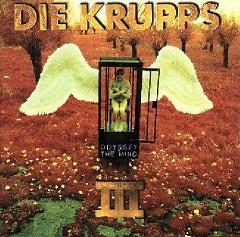 Die Krupps - III - Odyssey Of The Mind  - Die Krupps