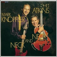 The Perfect Guitar Collection CD 1 - Neck And Neck  - Chet Atkins,Mark Knopfler