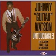 Untouchable - The Classic 1959 - 1966 Recordings (CD 2) - Johnny Guitar Watson