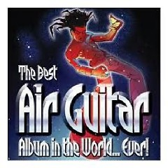 The Best Air Guitar Album In The World Ever CD 2 (No. 2)