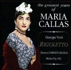 The Greatest Years Of Maria Callas - Rigoletto - Disc 1