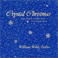 Crystal Christmas (CD 1) - William Zeitler