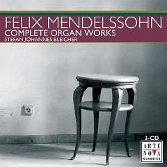 Mendelsohn - Complete Organ Works (CD 1) - Stefan Johannes Bleicher