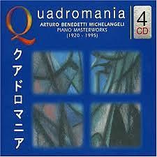 Quadromania - Arturo Benedetti Michelangeli, Piano Masterworks Disc 1
