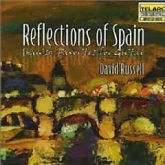 Reflections Of Spain - Spanish Favorites For Guitar - David Russell