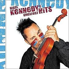 Nigel Kennedy's Greatest Hits CD 1 - Nigel Kennedy