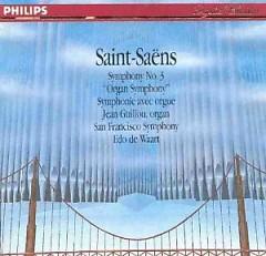Saint Saëns - Symphony 3 Organ   - Edo de Waart,San Francisco Symphony