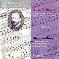 The Romantic Piano Concerto Series Vol. 27 - Saint Saens CD 1 - Sakari Oramo,Stephen Hough,City Of Birmingham Symphony Orchestra