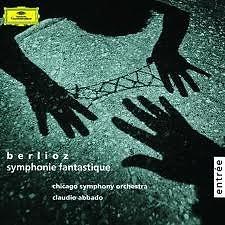 Berlioz - Symphonie Fantastique  - Claudio Abbado,Chicago Symphony Orchestra