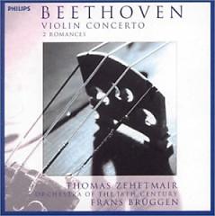 Beethoven - Violin Concerto - 2 Romances - Frans Brüggen,Thomas Zehetmair,Orchestra Of The Eighteenth Century
