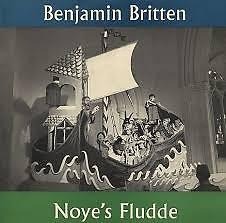 Noyes Fludde - Benjamin Britten