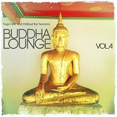 Buddha Lounge Vol 4 Yoga Cafe And Chillout Bar Sessions - Various Artists