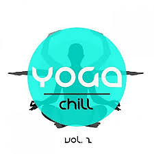 Yoga Chill Vol 2  - Finest Relax And Meditation Chillout (No. 2) - Various Artists