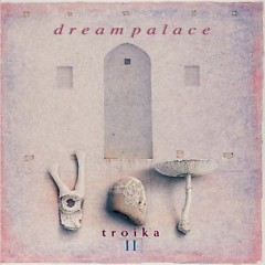 Troika II - Dream Palace - David Arkenstone