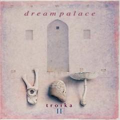 Troika II - Dream Palace - David Arkenstone