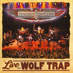Live At Wolf Trap - The Doobie Brothers