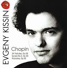 Chopin 24 Preludes, Op. 28; Sonata No. 2; Polonaise, Op. 53 (No. 1) - Evgeny Kissin
