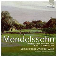 Mendelssohn - Double Concerto; Piano Concerto - Kristian Bezuidenhout,Gottfried von der Goltz