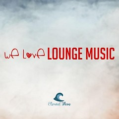 We Love Lounge Music