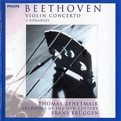 Beethoven - Violin concerto & Romances  - Thomas Zehetmair,Frans Brüggen,Orchestra Of The Eighteenth Century
