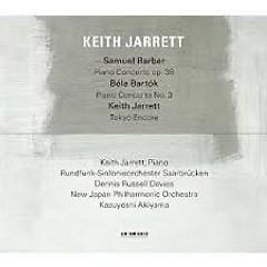 Samuel Barber - Piano Concerto, Op.38; Béla Bartók - Piano Concerto No.3; Keith Jarrett - Tokyo En - Keith Jarrett