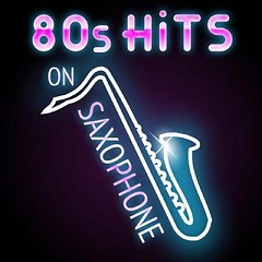 80s Hits on Saxophone (No. 1) - Various Artists
